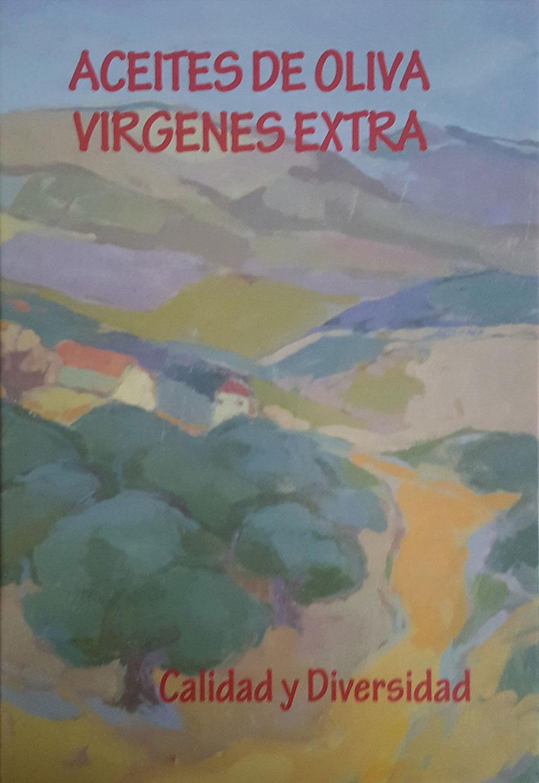 Aceite de Oliva Virgen Extra. Calidad y Diversidad. PROEDI, SL. 2000.