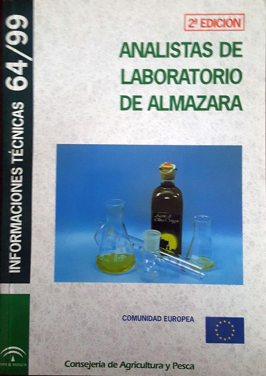 Analistas de Laboratorio de Almazara. Dirección General de Investigación y Formación Agroalimentaria y Pesquera. Junta de Andalucía. 1991.