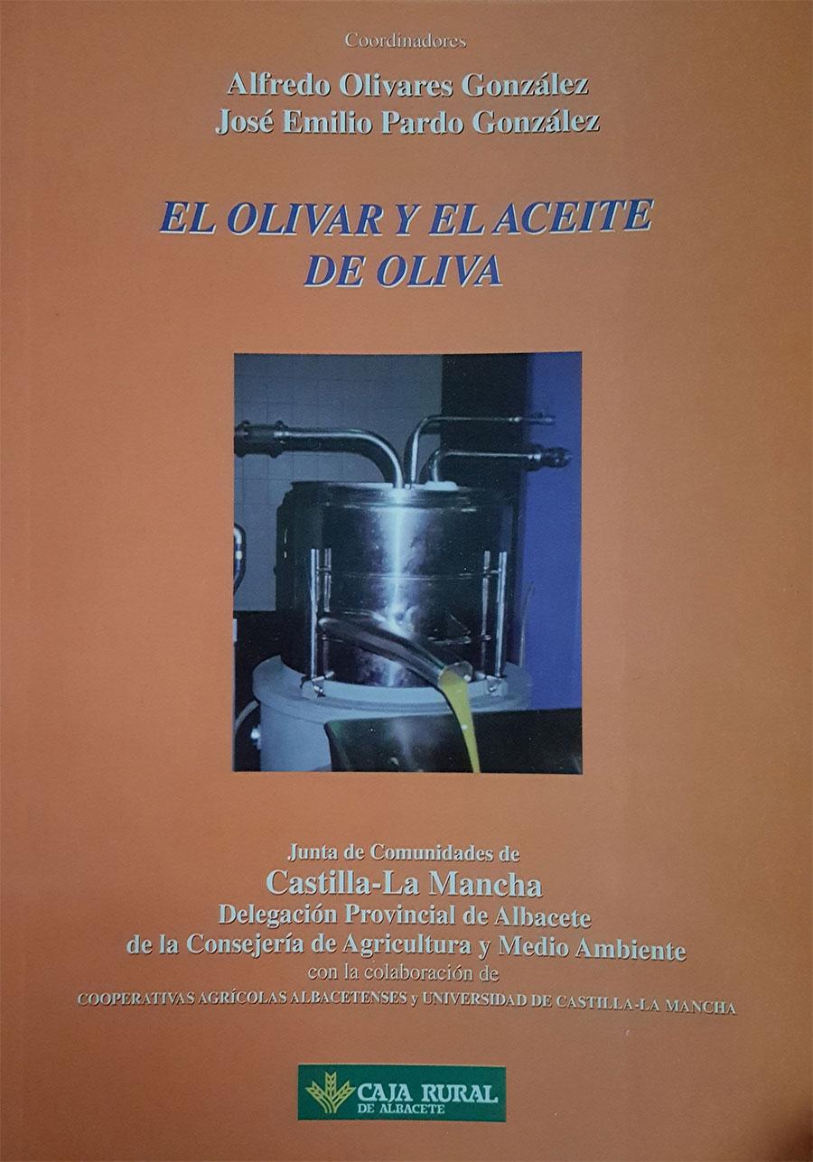 """Cap. """"Calidad del Aceite de Oliva. Influencia de la elaboración"""". El olivar y el aceite de oliva. Universidad Castilla-La Mancha. 1999."""