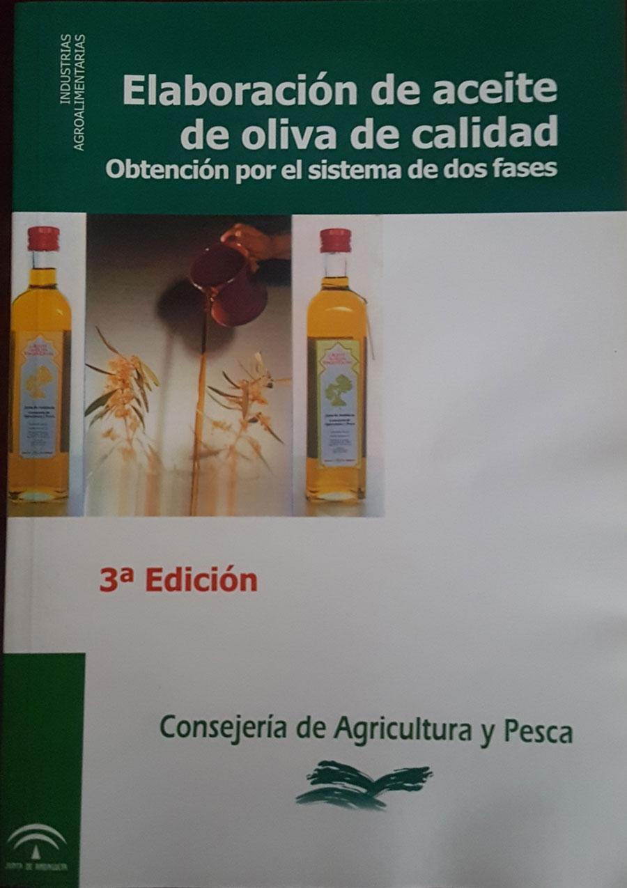 Elaboración de Aceites de Oliva de Calidad II. Obtención por el sistema de dos fases. Dirección General de Investigación y Formación Agroalimentaria y Pesquera. Junta de Andalucía. 1994.