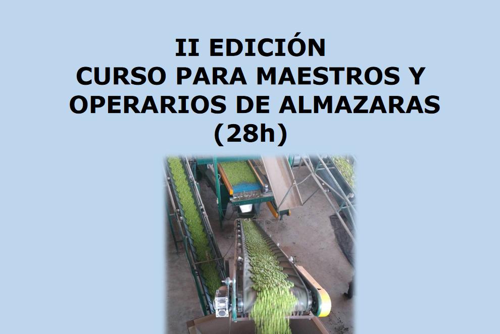 II EDICIÓN CURSO PARA MAESTROS Y OPERARIOS DE ALMAZARAS (28h)